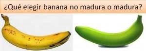 que elegir banana madura o no madura